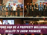 """Anyone Can Be A Property Millionaire"" Reality TV Show Premier"